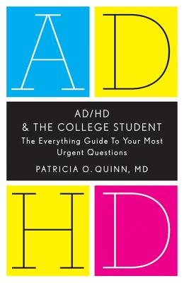 Ad/Hd and the College Student By Quinn, Patricia O.